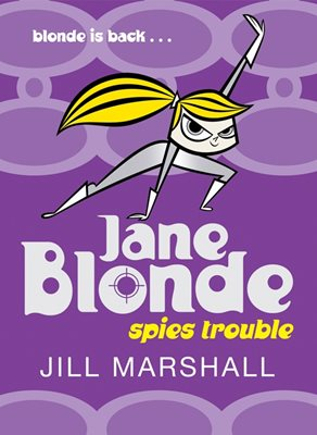 Book cover for Jane Blonde Spies Trouble
